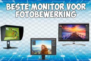 Beste monitoren voor fotobewerking en videobewerking
