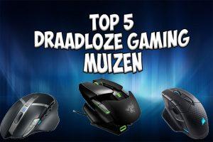 Draadloze gaming muis - Onze top 5 draadloze gaming muizen